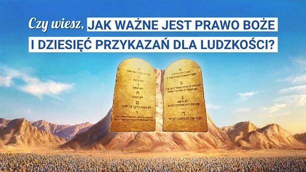Czy wiesz, jak ważne jest Prawo Boże i Dziesięć Przykazań dla ludzkości?