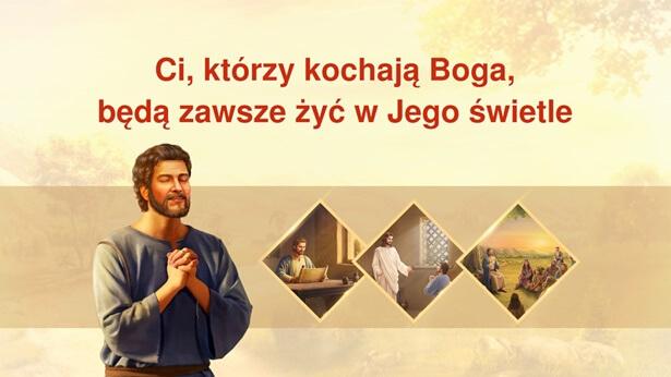Ci, którzy kochają Boga, będą zawsze żyć w Jego świetle