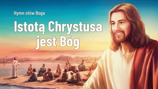 192 Istotą Chrystusa jest Bóg